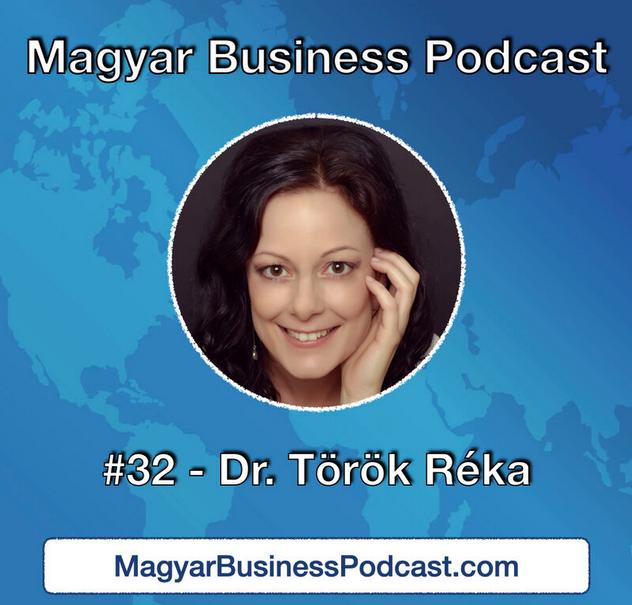 Magyar Business Podcast - Dr. Török Réka